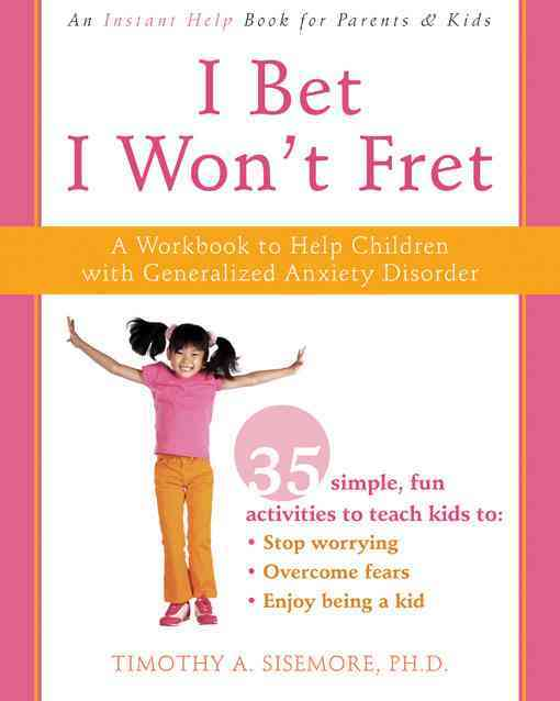 I Bet I Won't Fret By Sisemore, Timothy A., Ph.D.